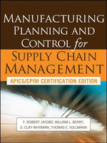 Manufacturing Planning and Control for Supply Chain Management : Apics/Cpim Certification Edition - F. Robert Jacobs