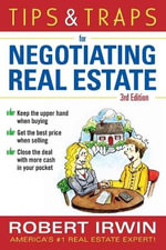 Tips & Traps for Negotiating Real Estate : Tips & Traps - Robert Irwin