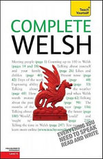 Complete Welsh, Level 4 : A Teach Yourself Guide - Julie Brake