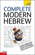 Complete Modern Hebrew, Level 4 :  A Teach Yourself Guide - Shula Gilboa