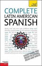 Complete Latin American Spanish, Level 4 :  A Teach Yourself Guide - Juan Kattan-Ibarra