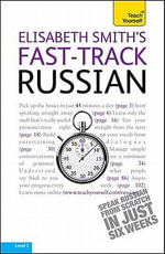 Fast-Track Russian with Two Audio CDs : A Teach Yourself Guide - Elisabeth Smith