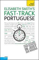 Fast-Track Portuguese with Two Audio CDs : A Teach Yourself Guide - Smith Elisabeth