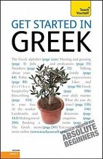 Get Started in Greek, Level 3 :  A Teach Yourself Guide - Aristarhos Matsukas