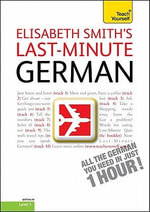Last-Minute German, Level 1 : Getting By, Level 1 - Elisabeth Smith