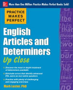 Practice Makes Perfect English Articles and Determiners Up Close - Mark Lester