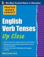 Practice Makes Perfect English Verb Tenses Up Close - Mark Lester