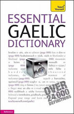 Essential Gaelic Dictionary :  A Teach Yourself Guide - Boyd Robertson