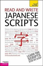 Read and Write Japanese Script :  A Teach Yourself Guide - Helen Gilhooly