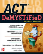 ACT DeMystified : Complete with Working Plans, Drawings, and Instruc... - Alexandra Mayzler