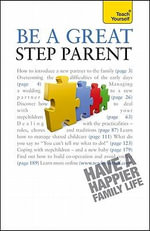 Be a Great Step-Parent :  A Teach Yourself Guide - Suzie Hayman