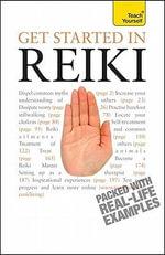 Get Started in Reiki :  A Teach Yourself Guide - Sandi Leir-Shuffrey