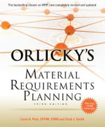 Orlicky's Material Requirements Planning - Carol A. Ptak