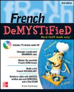 French Demystified 2nd Edition : The Demystified Series - Annie Heminway