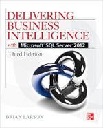 Delivering Business Intelligence with Microsoft SQL Server 2012 - Brian Larson