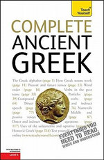 Complete Ancient Greek, Level 4 :  A Teach Yourself Guide - Gavin Betts