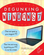 Degunking Windows 7 - Joli Ballew
