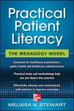Practical Patient Literacy The Medagogy Model : The Medagogy Model - Melissa N. Stewart