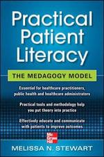 Practical Patient Literacy The Medagogy Model : The Medagogy Model - Melissa N. Stewart