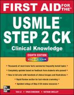 First Aid for the USMLE Step 2 CK : First Aid for the USMLE Step 2 : Clinical Knowledge : 8th Edition - Tao Le