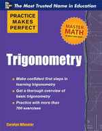 Practice Makes Perfect Trigonometry : Practice Makes Perfect Series - Carolyn C. Wheater