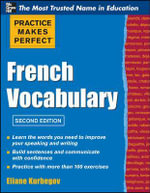 Practice Make Perfect French Vocabulary : Practice Makes Perfect Series   : 2nd Edition - Eliane Kurbegov