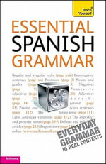 Essential Spanish Grammar : From Beginner to Intermediate - Juan Kattan-Ibarra