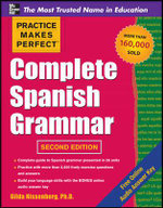 Practice Makes Perfect Complete Spanish Grammar : 2nd Edition - Gilda Nissenberg