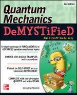 Quantum Mechanics Demystified : 2nd Edition : The Demystified Series - David McMahon