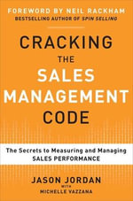 Cracking the Sales Management Code : The Secrets to Measuring and Managing Sales Performance - Jason Jordan