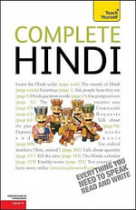 Complete Hindi : From Beginner to Intermediate, Level 4 - Rupert Snell
