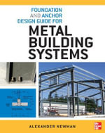Foundation and Anchor Design Guide for Metal Building Systems : Design and Specifications - Alexander Newman
