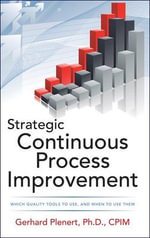 Strategic Continuous Process Improvement - Gerhard Johannes Plenert