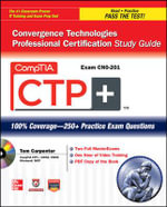 CompTIA CTP+ Convergence Technologies Professional Certification Study Guide (Exam CN0-201) : 100% Coverage- 250+ Practice Exam Questions - Tom Carpenter