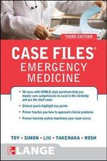 Case Files Emergency Medicine : 3rd Edition - Eugene C. Toy