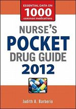 Nurse's Pocket Drug Guide 2012 : Nurse's Pocket Drug Guide - Judith A. Barberio