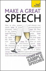 Make a Great Speech : A Teach Yourself Guide - Jackie Arnold