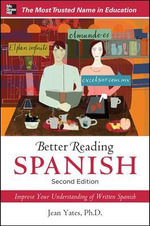 Better Reading Spanish : 2nd Edition - Jean Yates