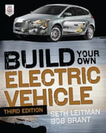 Build Your Own Electric Vehicle 3rd Edition : The Build Your Own Series - Seth Leitman