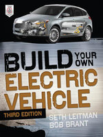 Build Your Own Electric Vehicle, Third Edition - Seth Leitman