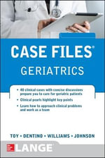 Case Files Geriatrics : Case Files - Eugene C. Toy