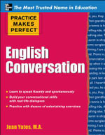 Practice Makes Perfect English Conversation : Practice Makes Perfect Series - Jean Yates