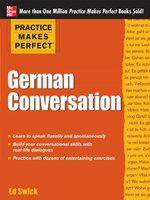 Practice Makes Perfect German Conversation - Ed Swick