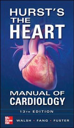 Hurst's the Heart Manual of Cardiology - Robert A. O'Rourke
