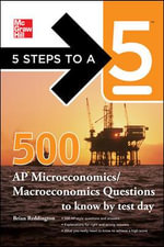 5 Steps to a 5 500 Must-know AP Microeconomics/macroeconomics Questions : 5 Steps to a 5 on the Advanced Placement Examinations Ser. - Brian Reddington