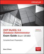 OCP MySQL 5.6 Database Administrator Exam Guide (Exam 1Z0-883) - Steve O'Hearn