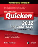 Quicken 2012 the Official Guide : Quicken: The Official Guide - Bobbi Sandberg