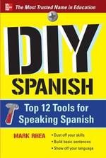 DIY Spanish : Top 12 Tools for Speaking Spanish - Mark Rhea