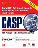 CASP CompTIA Advanced Security Practitioner Certification Study Guide (Exam CAS-001) : Certification Press - Wm. Arthur Conklin