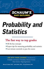 Schaum's Easy Outline of Probability and Statistics : Schaum's Easy Outlines Series - John J. Schiller